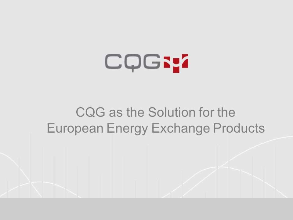CQG as the Solution for the European Energy Exchange Products
