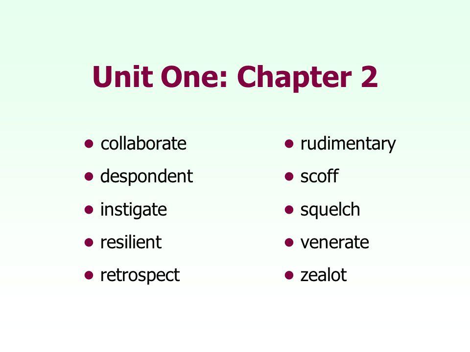 Unit One: Chapter 2 collaborate rudimentary despondent scoff instigate squelch resilient venerate retrospectzealot