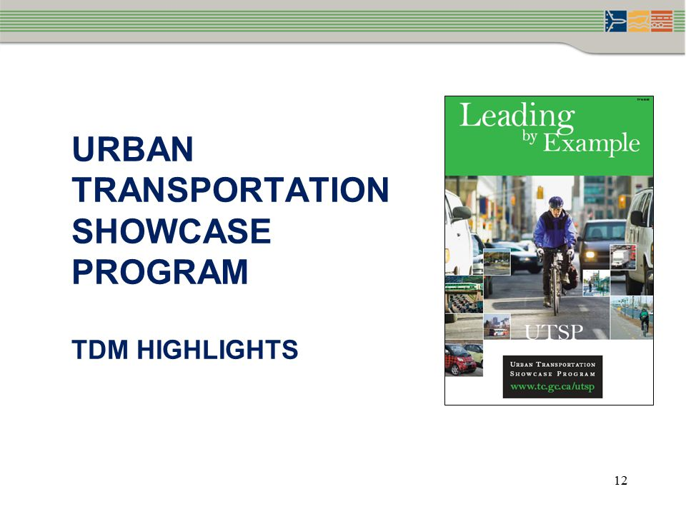 URBAN TRANSPORTATION SHOWCASE PROGRAM TDM HIGHLIGHTS 12