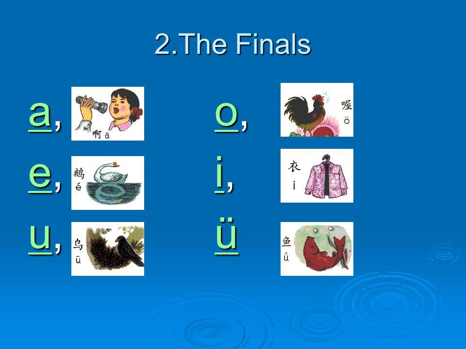 2.The Finals aa, o, o ao ee, i, i ei uu, ü ü uü