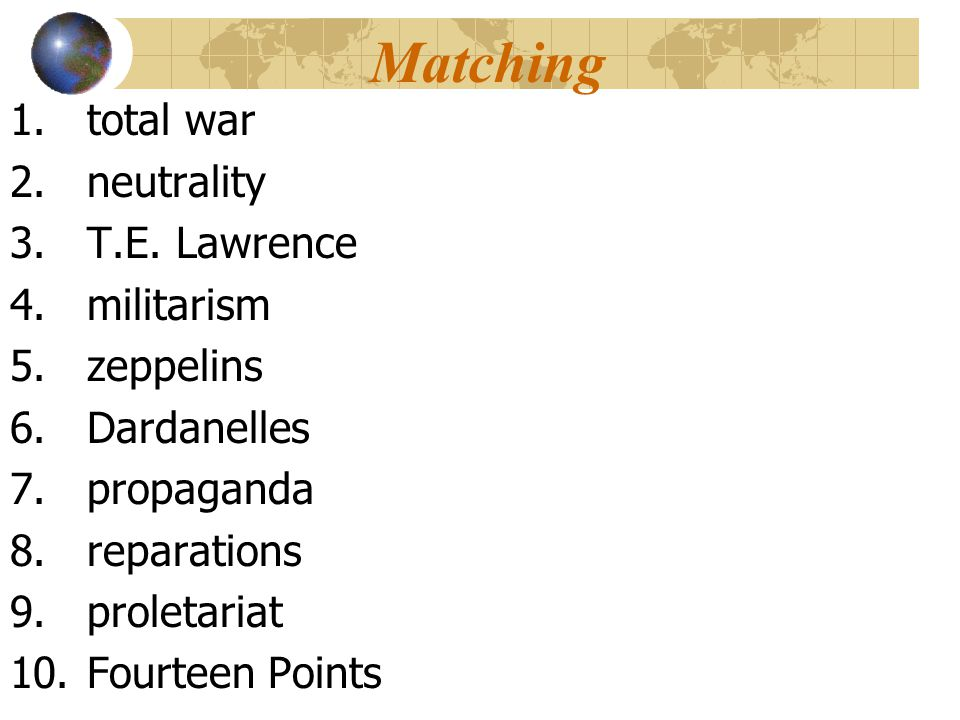Matching 1.total war 2. neutrality 3. T.E. Lawrence 4.
