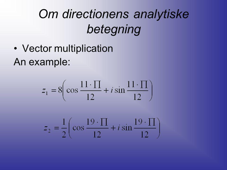 Om directionens analytiske betegning Vector multiplication An example: