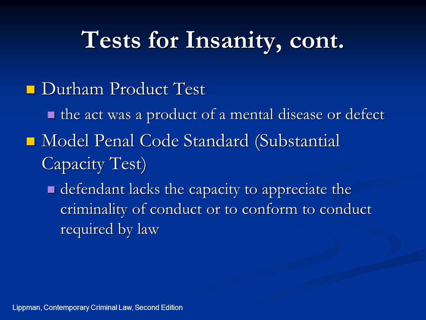 Lippman, Contemporary Criminal Law, Second Edition Tests for Insanity, cont.