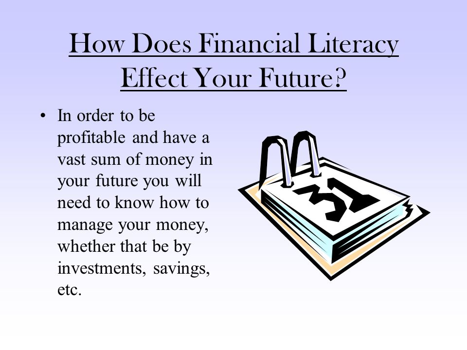 How Does Financial Literacy Effect Your Future.