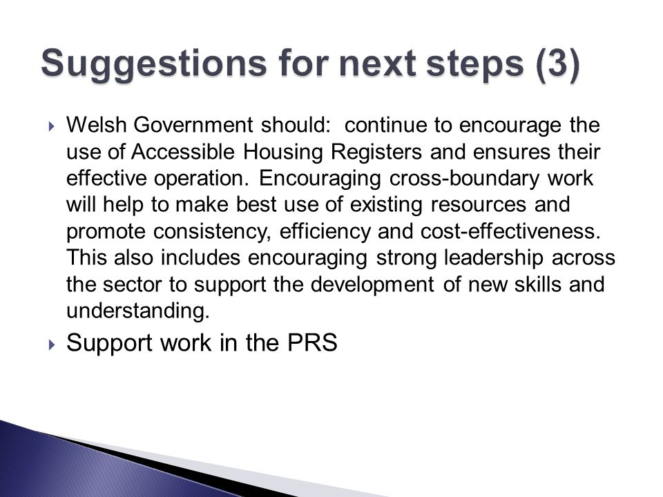  Welsh Government should: continue to encourage the use of Accessible Housing Registers and ensures their effective operation. Encouraging cross-boun