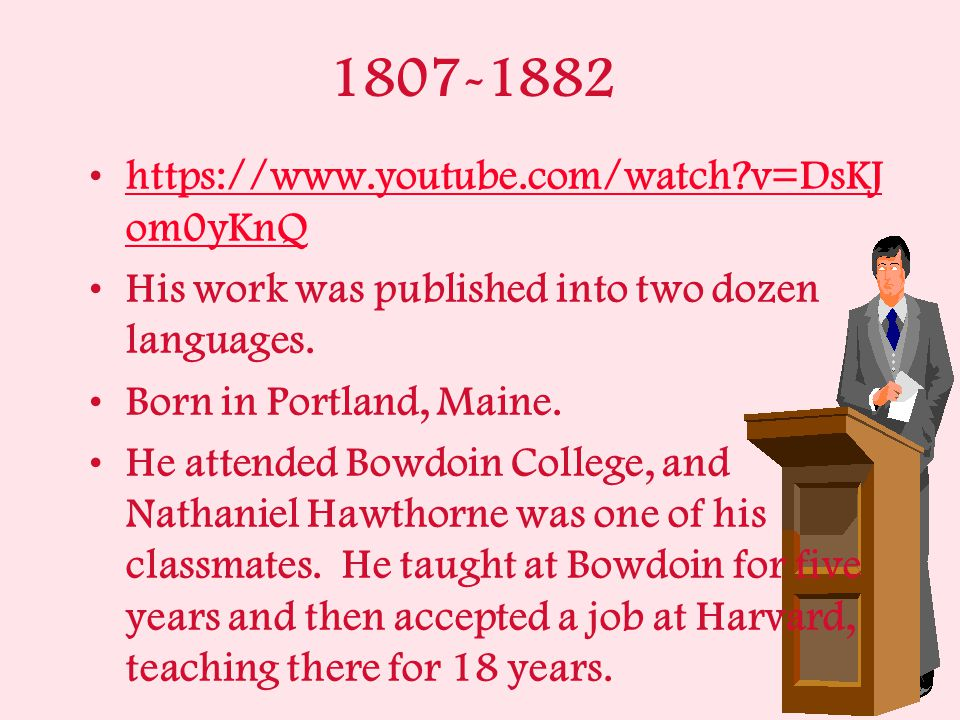 1807-1882 https://www.youtube.com/watch?v=DsKJ om0yKnQhttps://www.youtube.com/watch?v=DsKJ om0yKnQ His work was published into two dozen languages.