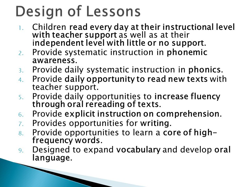 1. Children read every day at their instructional level with teacher support as well as at their independent level with little or no support. 2. Provi
