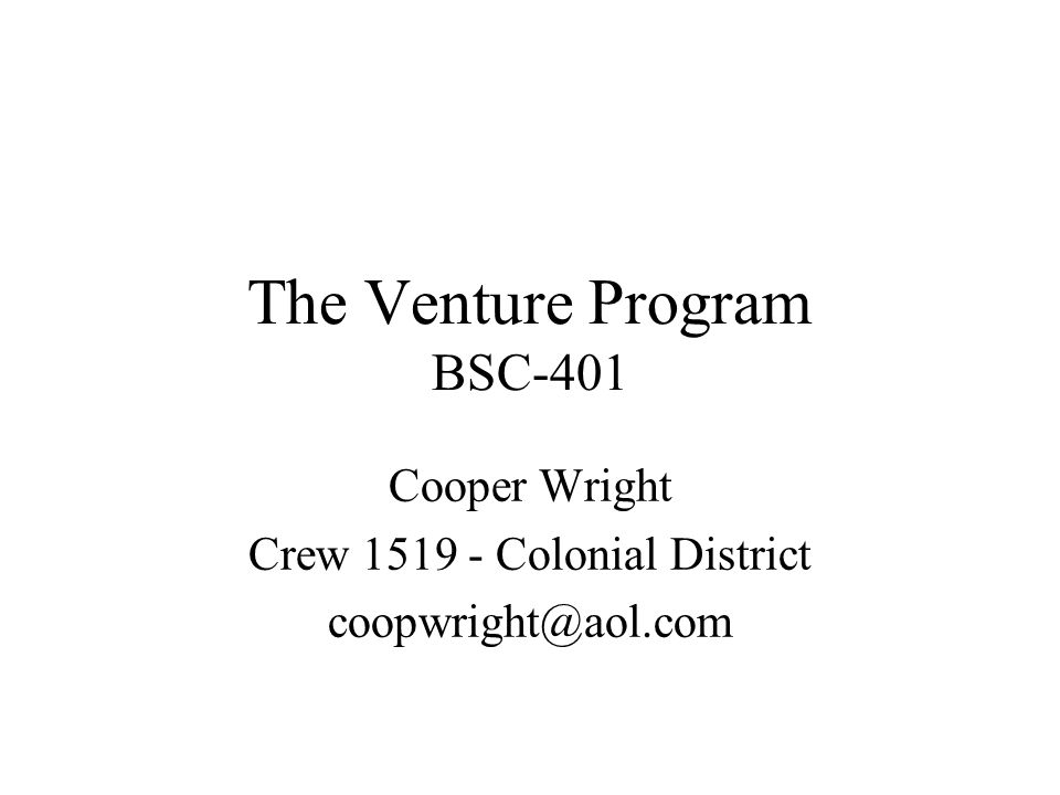 The Venture Program BSC-401 Cooper Wright Crew 1519 - Colonial District coopwright@aol.com