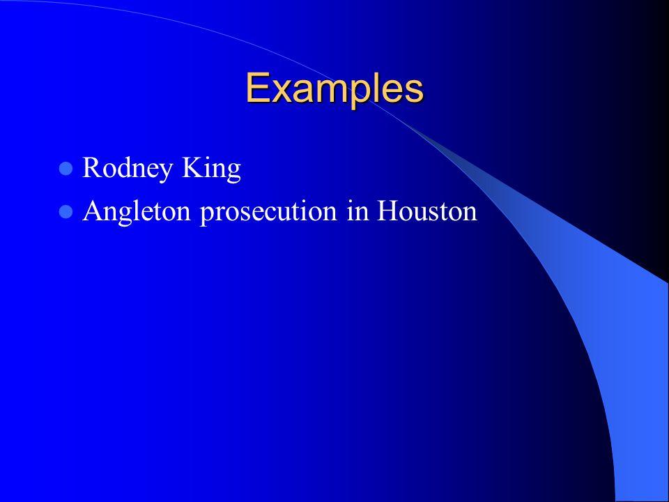 Examples Rodney King Angleton prosecution in Houston