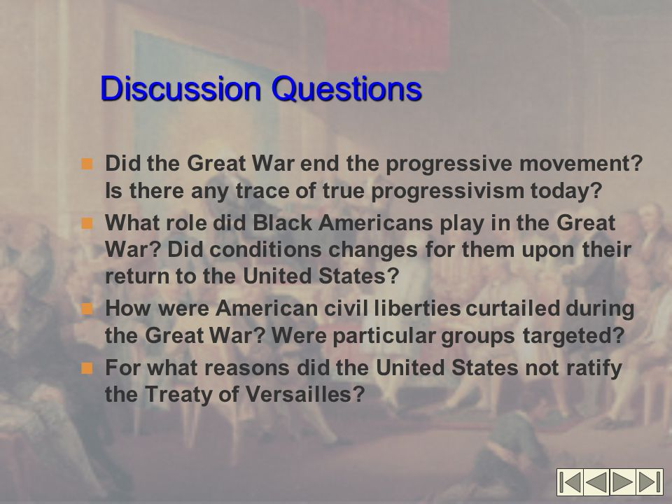 Discussion Questions Did the Great War end the progressive movement.