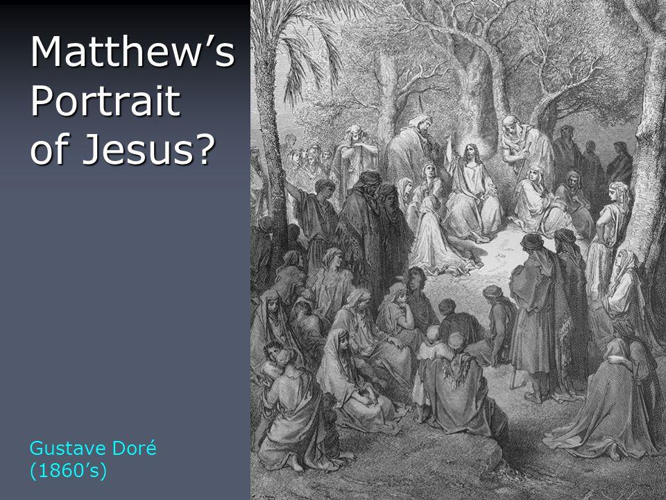 Matthew's Portrait of Jesus Gustave Doré (1860's)