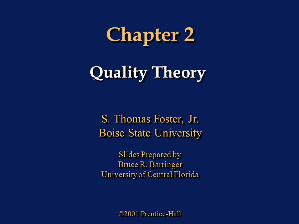 Chapter 2 ©2001 Prentice-Hall S.Thomas Foster, Jr.