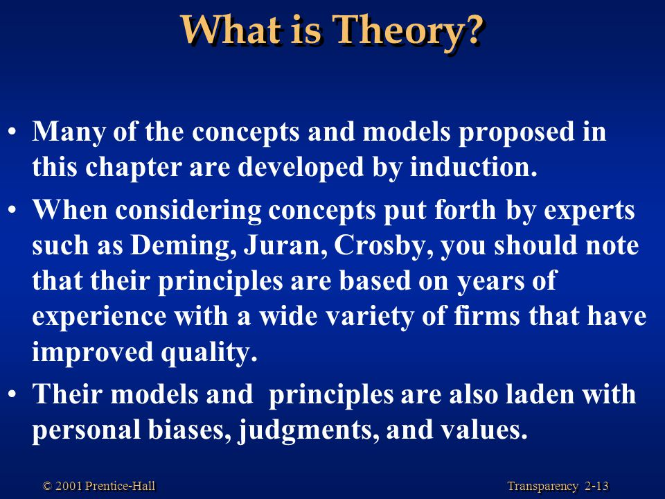 Transparency 2-13 © 2001 Prentice-Hall What is Theory.