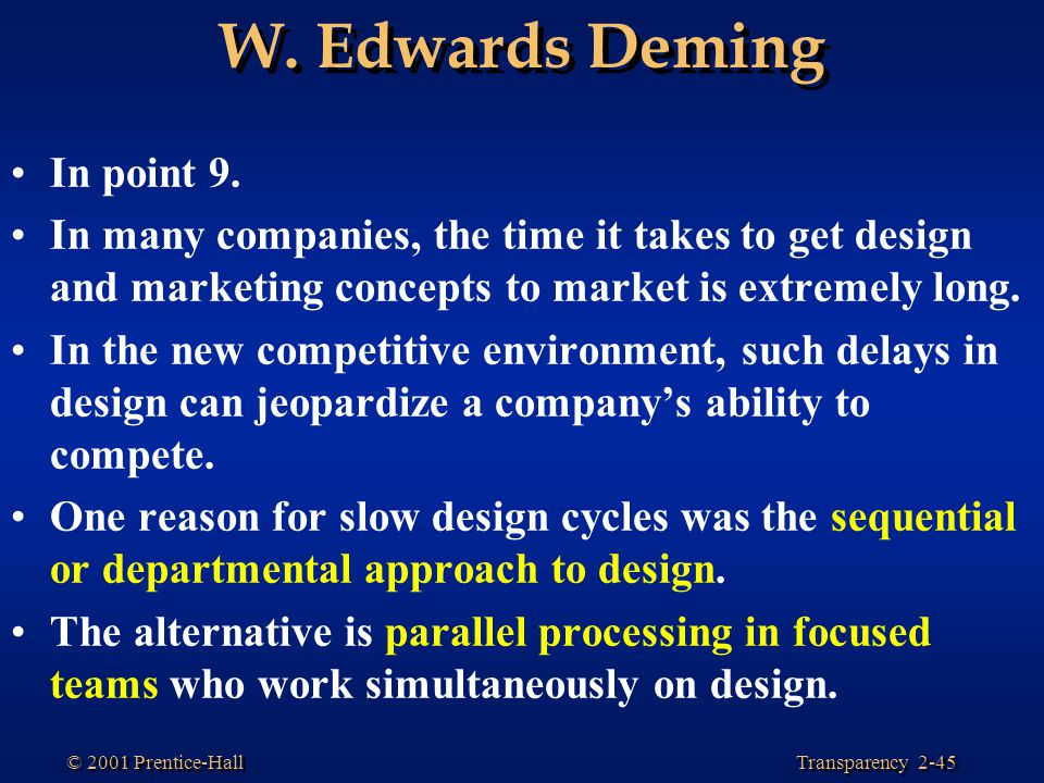 Transparency 2-45 © 2001 Prentice-Hall W.Edwards Deming In point 9.