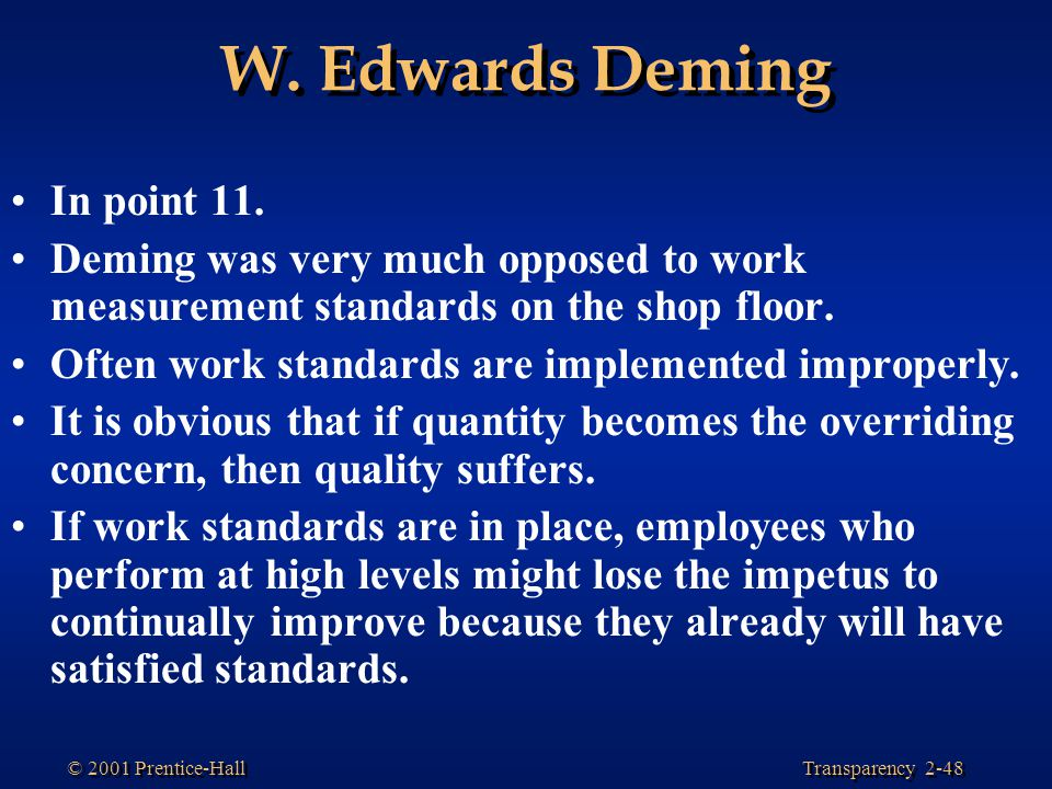 Transparency 2-48 © 2001 Prentice-Hall W.Edwards Deming In point 11.