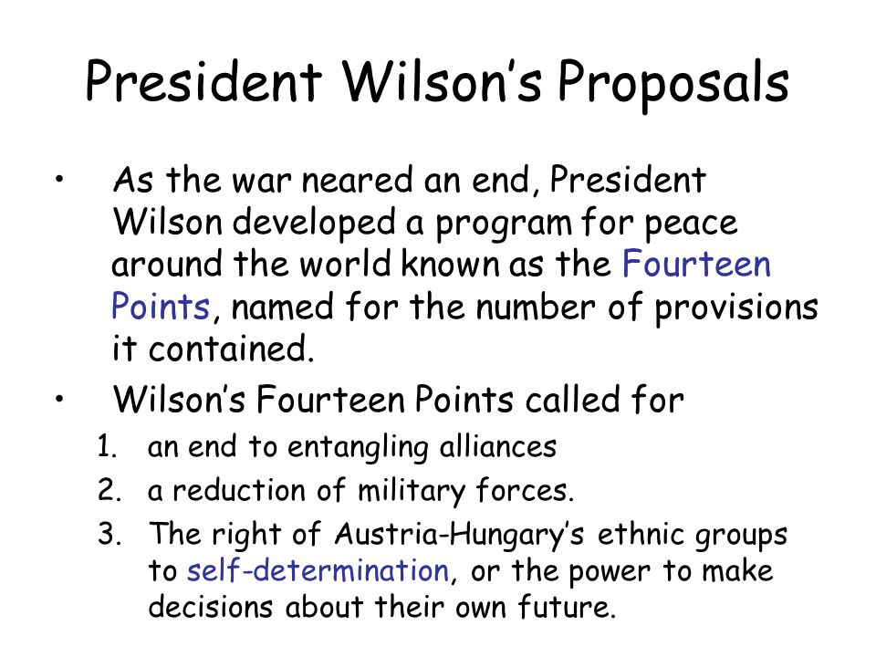 The Allies want the spoils of victory Although both Wilson and the German government assumed that the Fourteen Points would form the basis of peace negotiations, the Allies disagreed.
