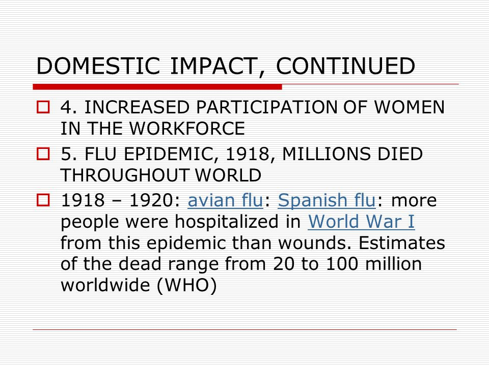 DOMESTIC IMPACT, CONTINUED  4. INCREASED PARTICIPATION OF WOMEN IN THE WORKFORCE  5.