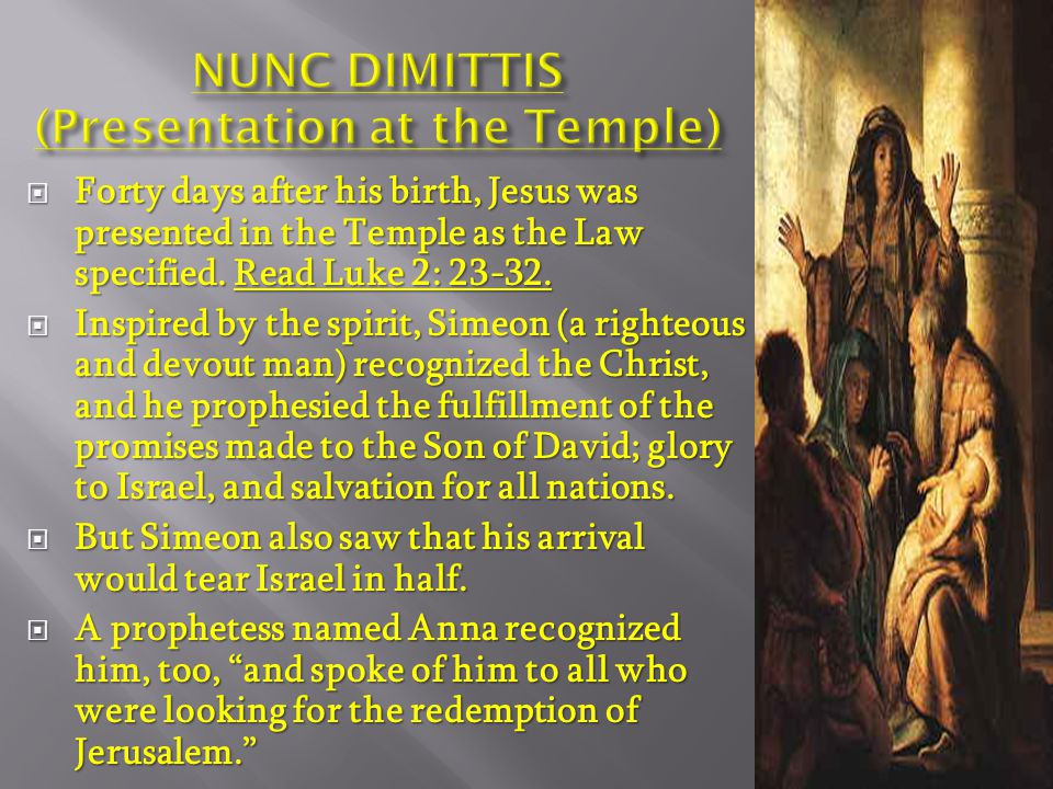  Forty days after his birth, Jesus was presented in the Temple as the Law specified.
