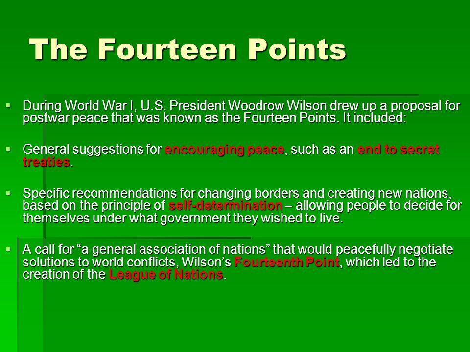 The Fourteen Points  During World War I, U.S.