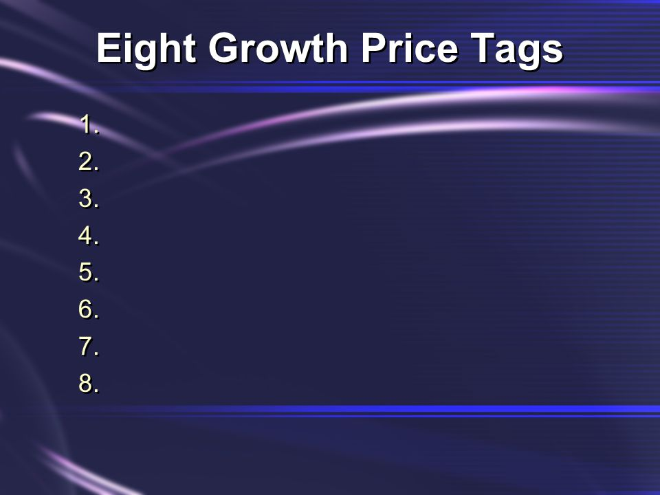 Eight Growth Price Tags 1. 2. 3. 4. 5. 6. 7. 8. 1. 2. 3. 4. 5. 6. 7. 8.