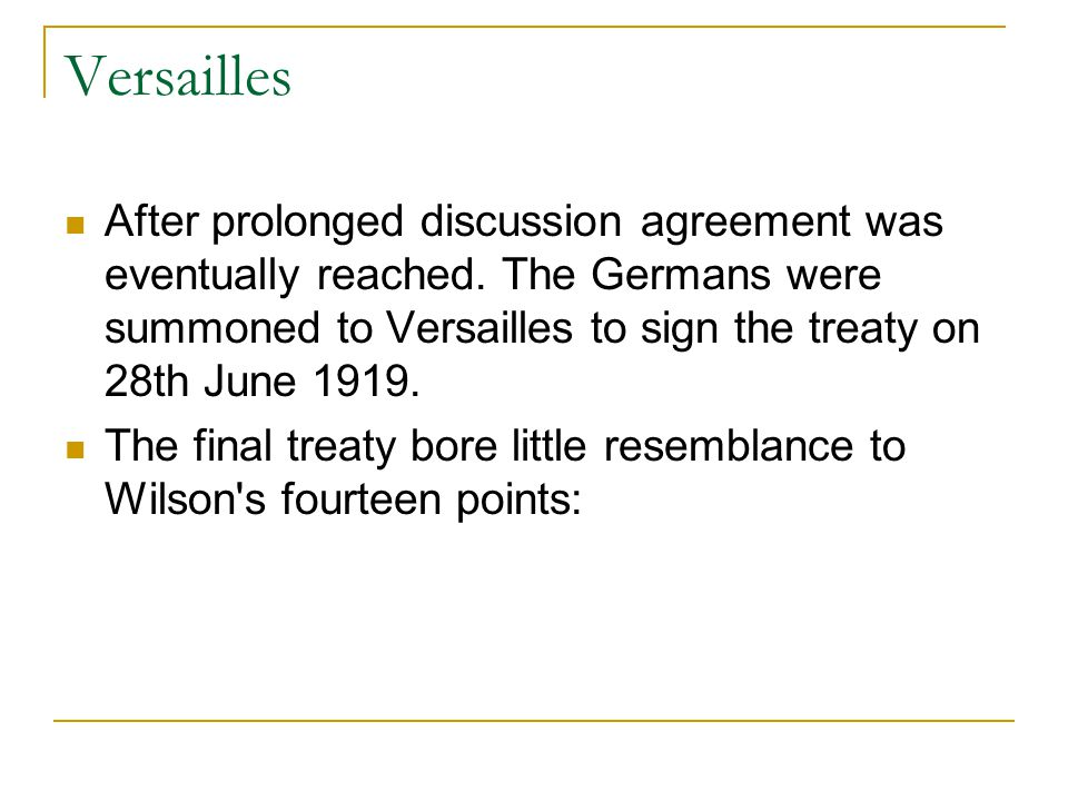 Versailles After prolonged discussion agreement was eventually reached.