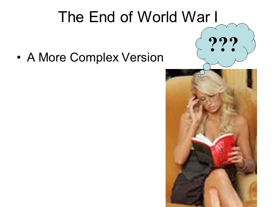 The End of World War I A More Complex Version