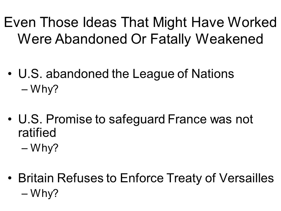 Even Those Ideas That Might Have Worked Were Abandoned Or Fatally Weakened U.S.