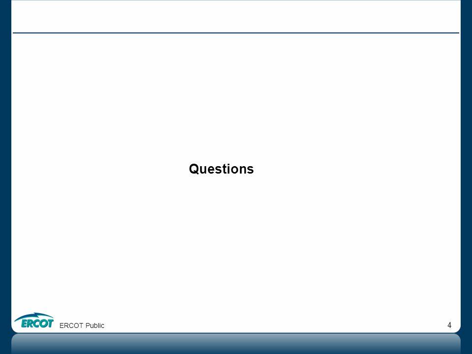 4 Questions ERCOT Public