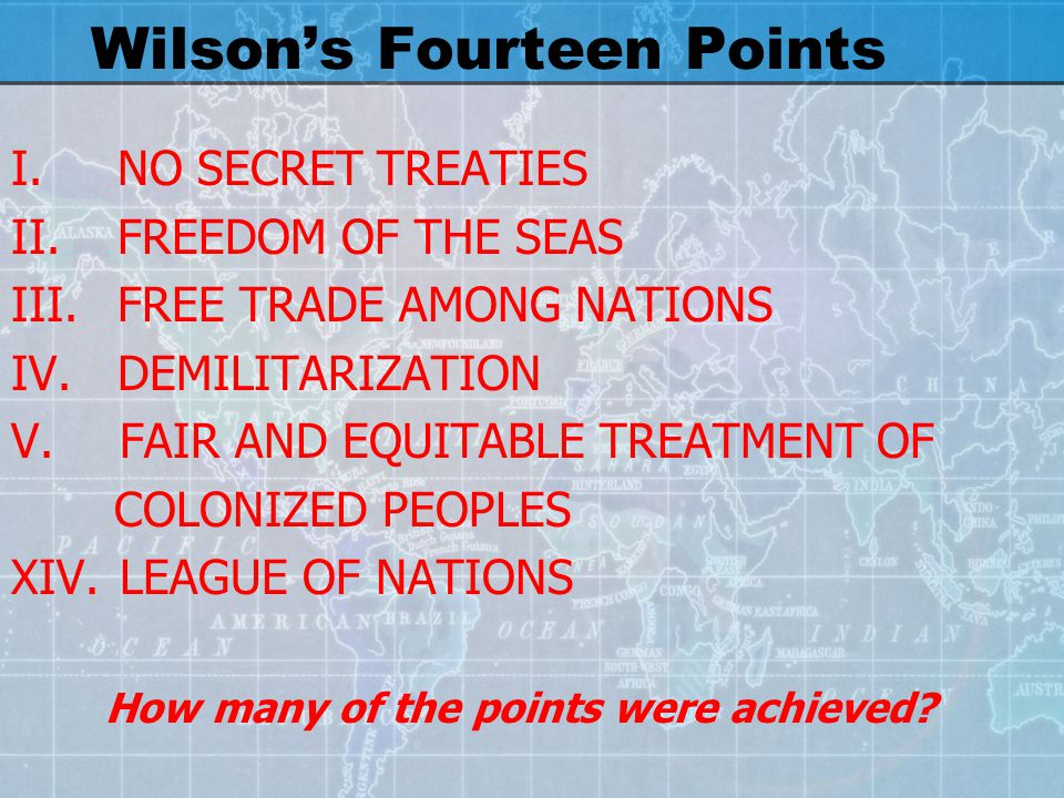 Wilson's Fourteen Points I.Open covenants of peace, openly arrived at, after which there shall be no private international understandings of any kind but diplomacy shall proceed always frankly and in the public view.