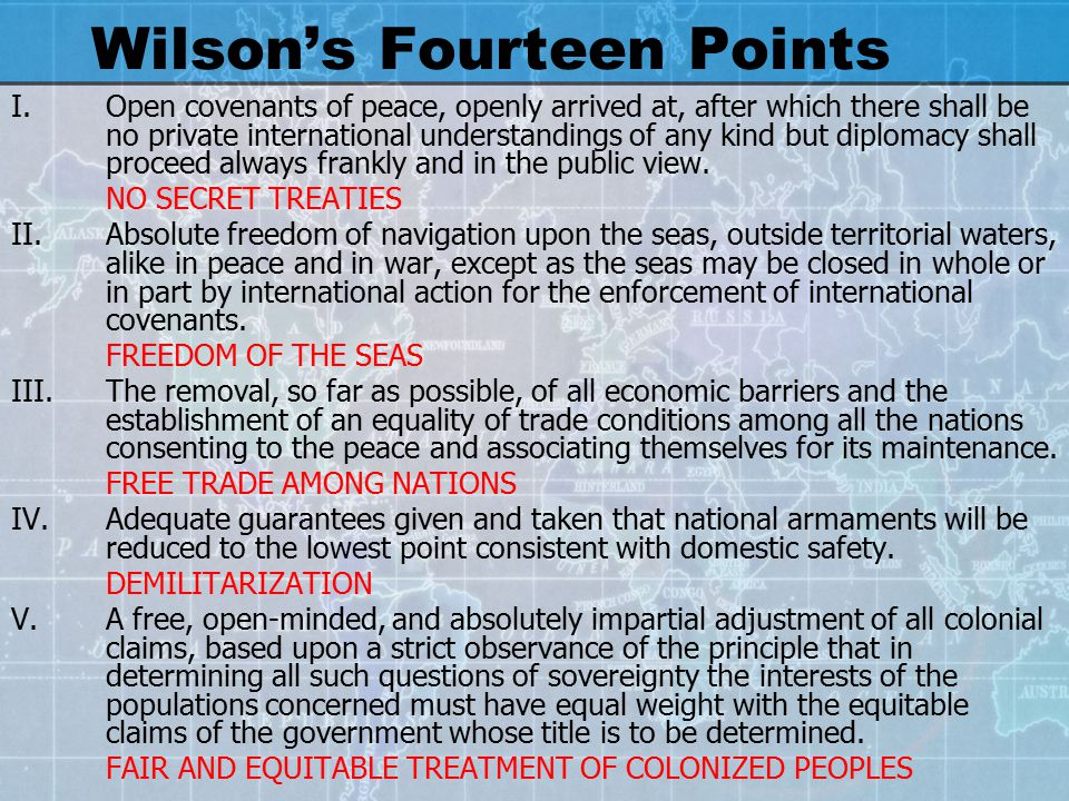 Wilson's Fourteen Points VIII-XIII.(These points dealt with boundary changes) XIV.