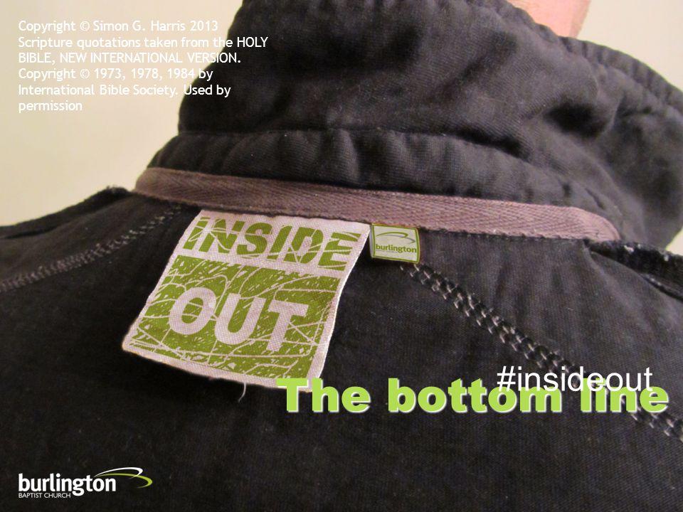 The bottom line #insideout Copyright © Simon G.