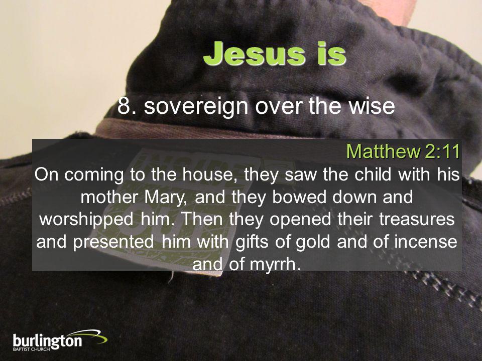 Jesus is 8.