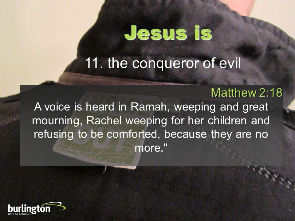 Jesus is 11.