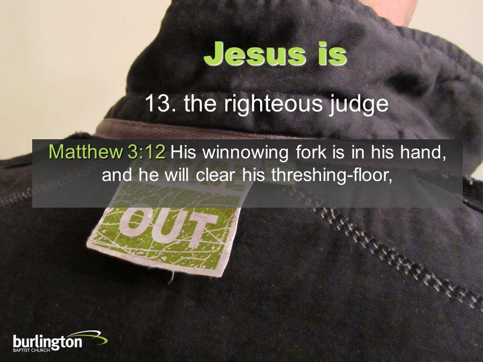 Jesus is 13.