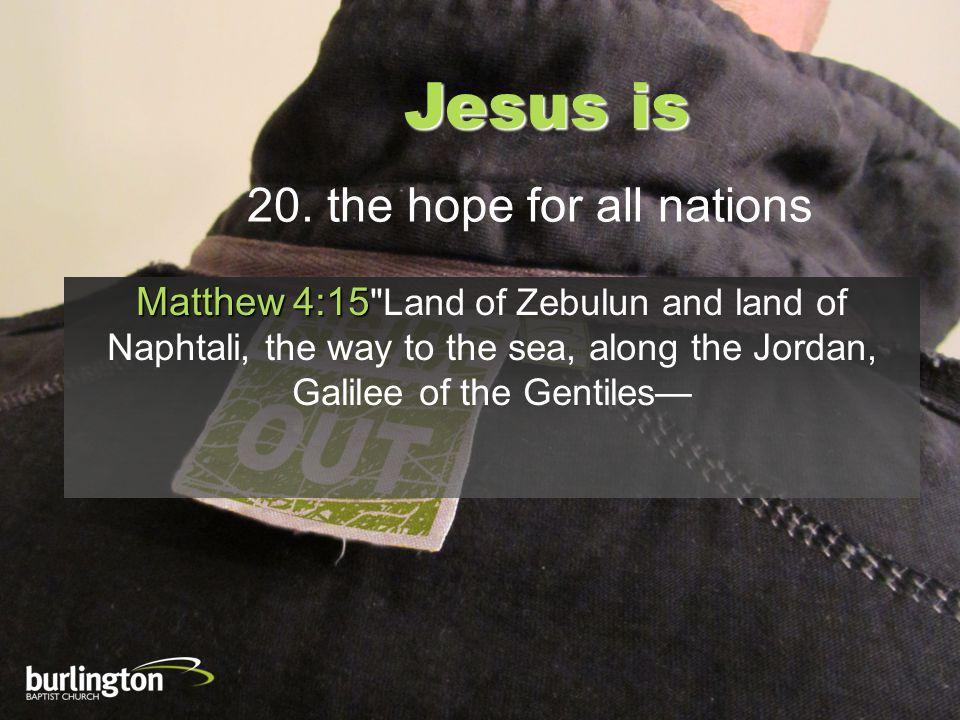 Jesus is 20.