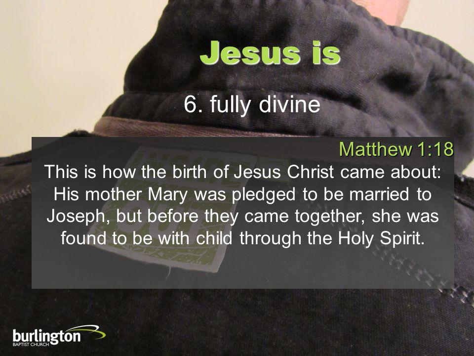 Jesus is 6.