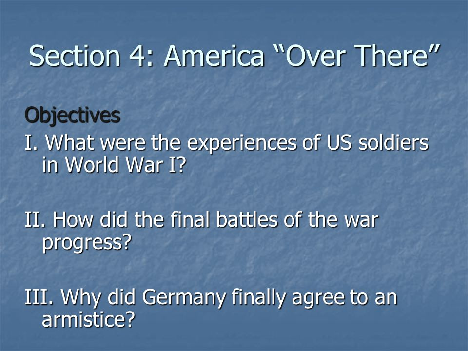 Section 4: America Over There Objectives I.