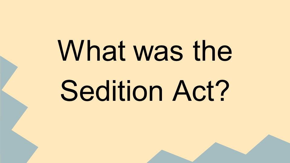 What was the Sedition Act