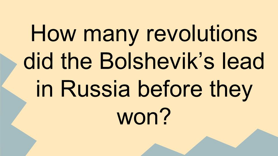 How many revolutions did the Bolshevik's lead in Russia before they won