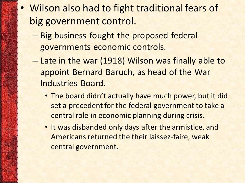 Wilson also had to fight traditional fears of big government control.