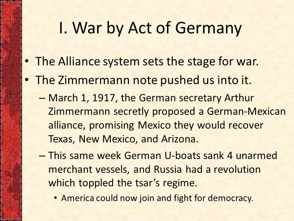 I. War by Act of Germany The Alliance system sets the stage for war.