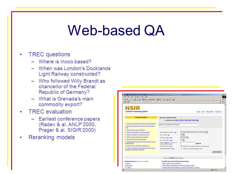 Web-based QA TREC questions –Where is Inoco based.