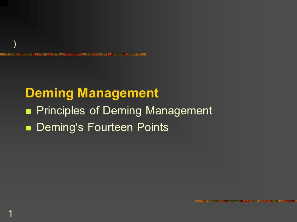 2 DEMING MANAGEMENT Deming management: application of W.