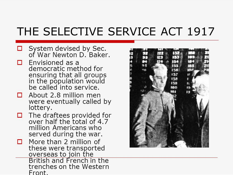 THE SELECTIVE SERVICE ACT 1917  System devised by Sec.