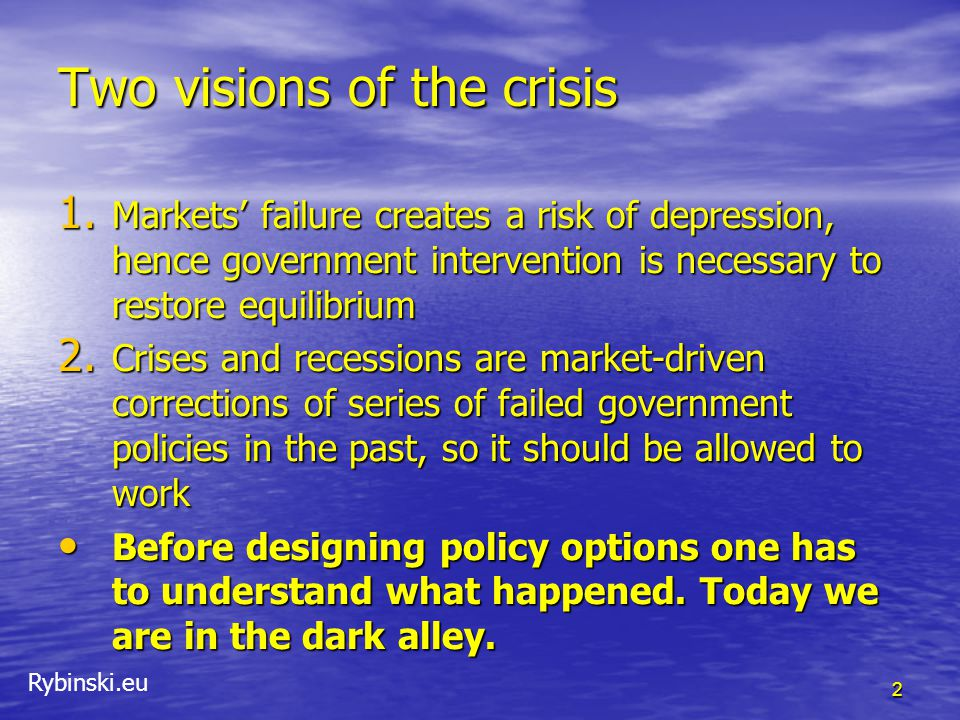 Rybinski.eu Two visions of the crisis 1.