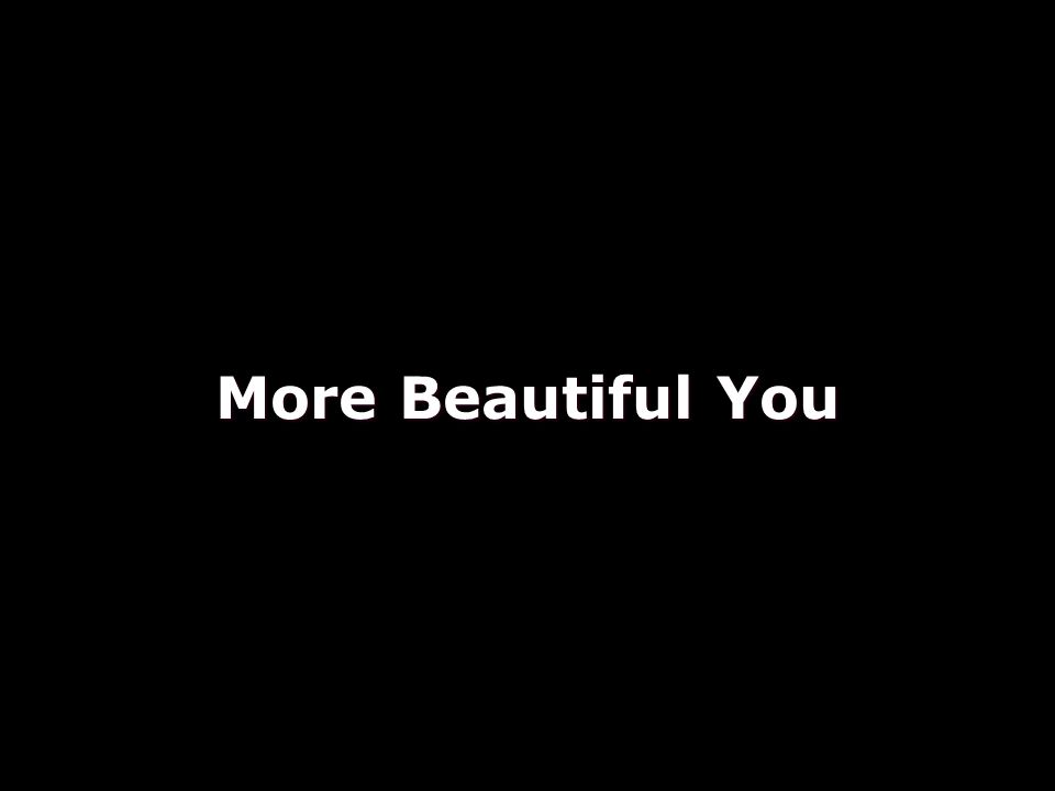 More Beautiful You