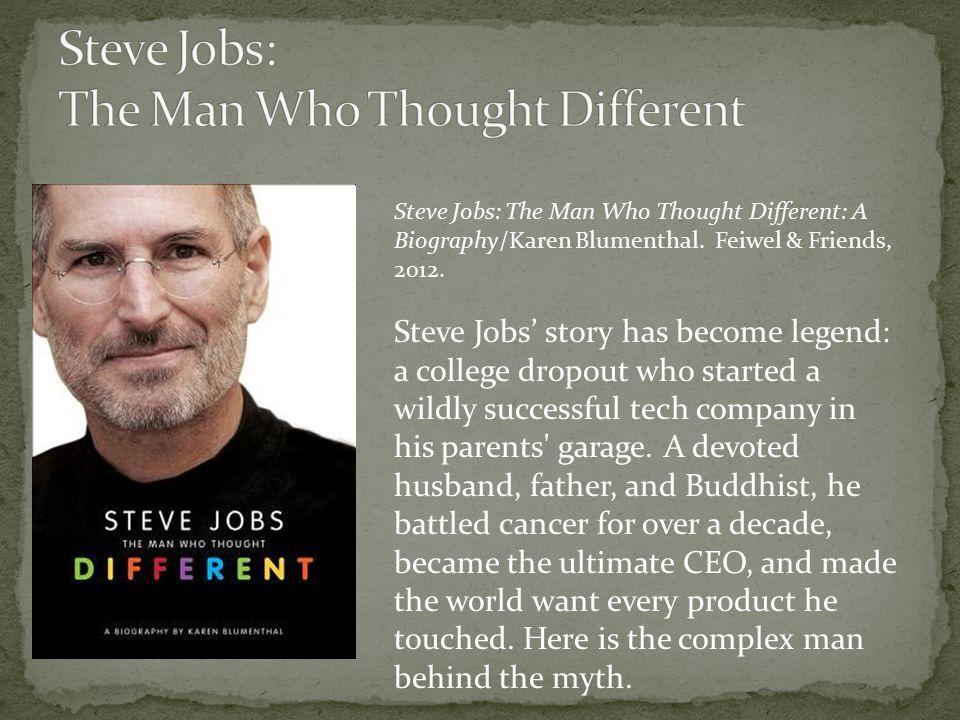 Steve Jobs: The Man Who Thought Different: A Biography/Karen Blumenthal.