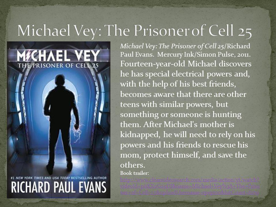 Michael Vey: The Prisoner of Cell 25/Richard Paul Evans.