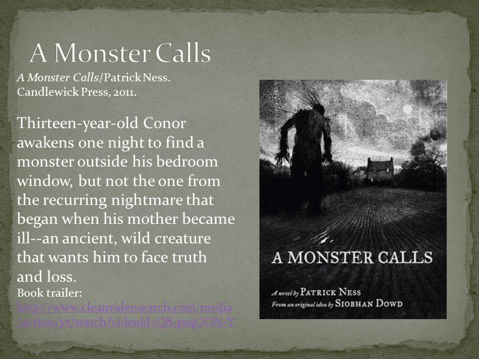 A Monster Calls/Patrick Ness. Candlewick Press, 2011.