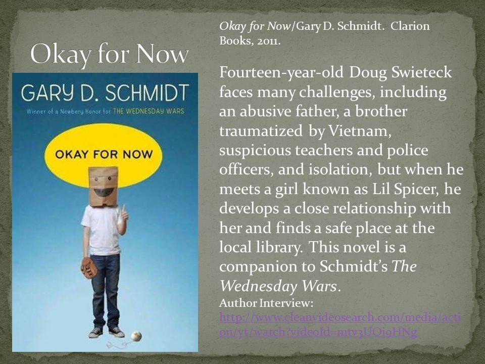Okay for Now/Gary D. Schmidt. Clarion Books, 2011.